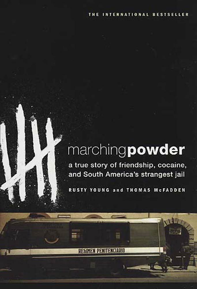 Marching Powder By: Rusty Young,Thomas McFadden