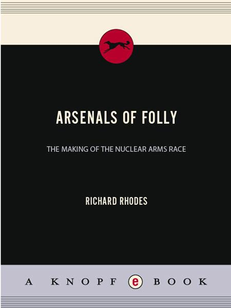 Arsenals of Folly By: Richard Rhodes