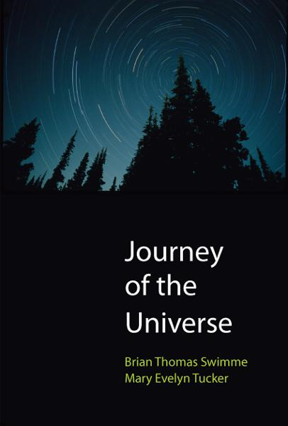 Journey of the Universe By: Brian Thomas Swimme,Mary Evelyn Tucker