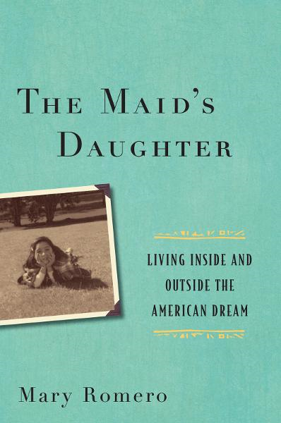 The Maids Daughter By: Mary Romero