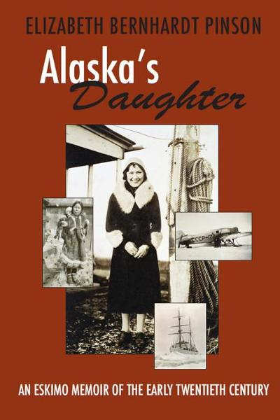 Alaska's Daughter: An Eskimo Memoir of the 20th Century