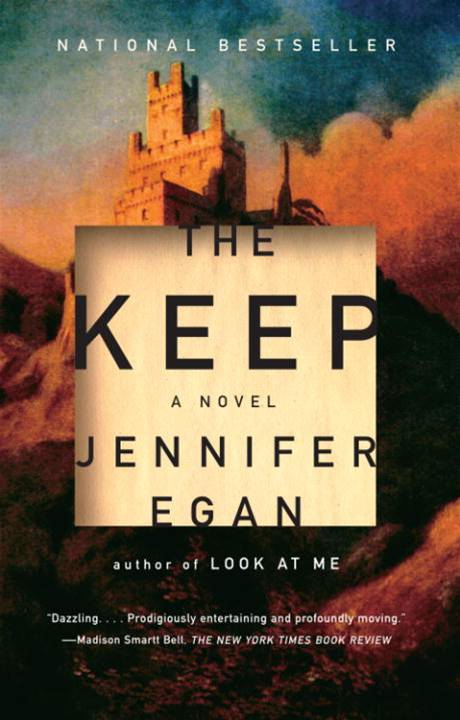 The Keep By: Jennifer Egan
