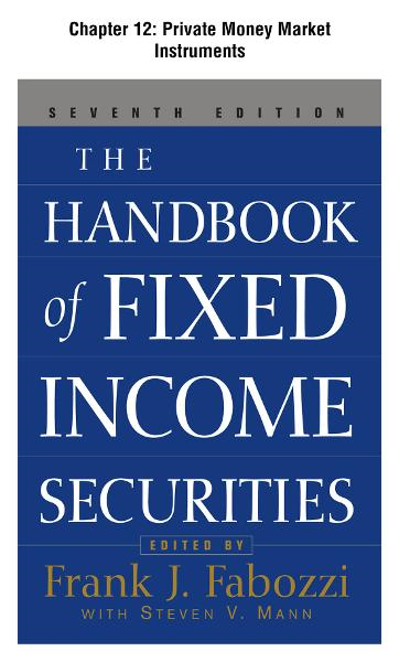 The Handbook of Fixed Income Securities, Chapter 12 - Private Money Market Instruments