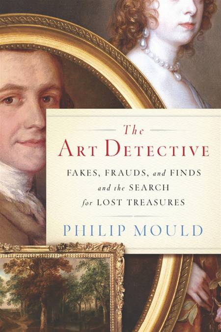The Art Detective: Adventures of an Antiques Roadshow Appraiser By: Philip Mould