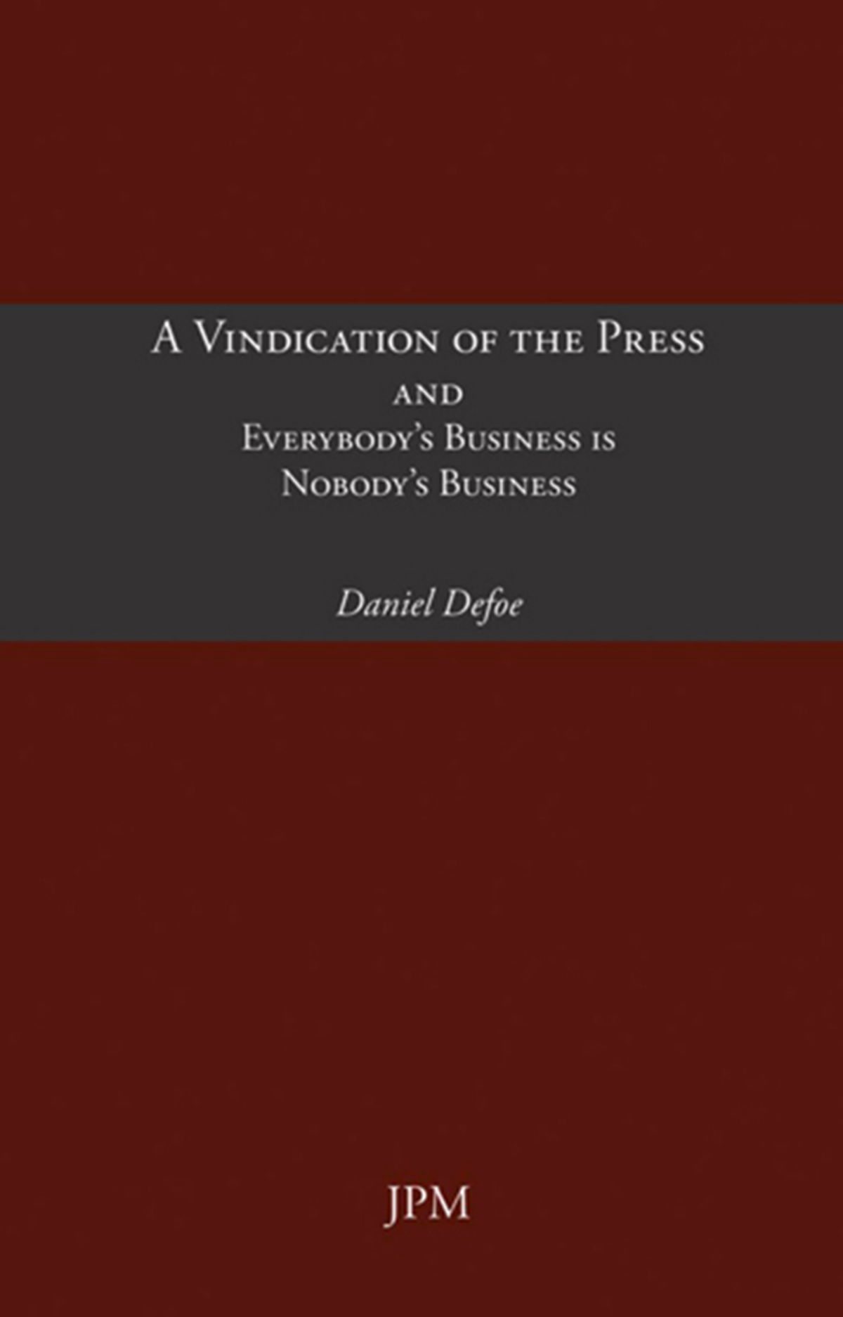 A Vindication of the Press and Everybody's Business is Nobody's Business