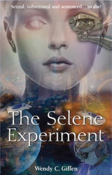 The Selene Experiment By: Wendy C. Giffen