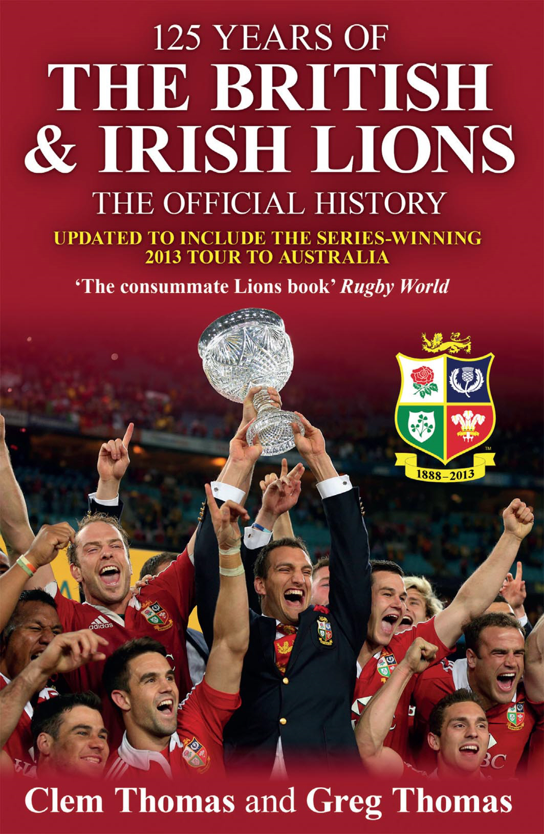 125 Years of the British and Irish Lions The Official History