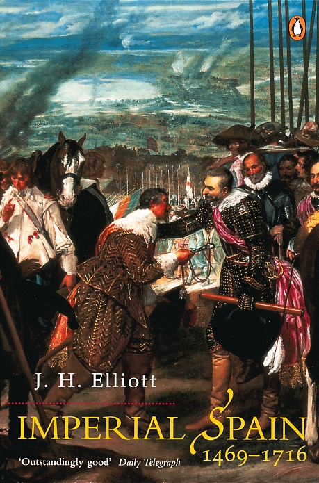 Imperial Spain 1469-1716 By: J. H Elliott