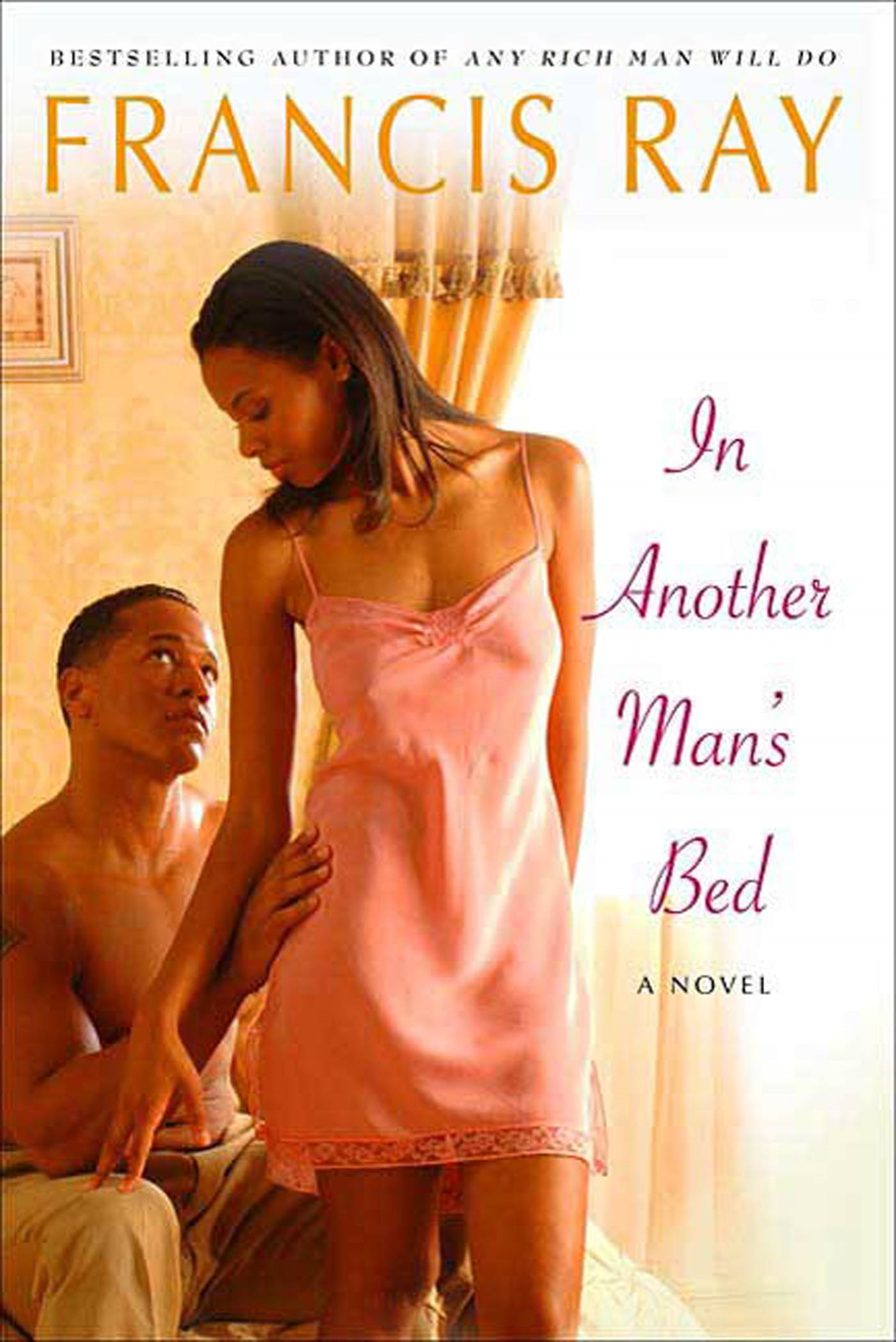 In Another Man's Bed By: Francis Ray