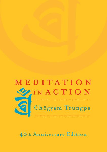 Meditation in Action: 40th Anniversary Edition By: Chogyam Trungpa