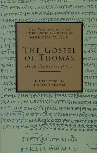 The Gospel of Thomas By: Marvin W. Meyer