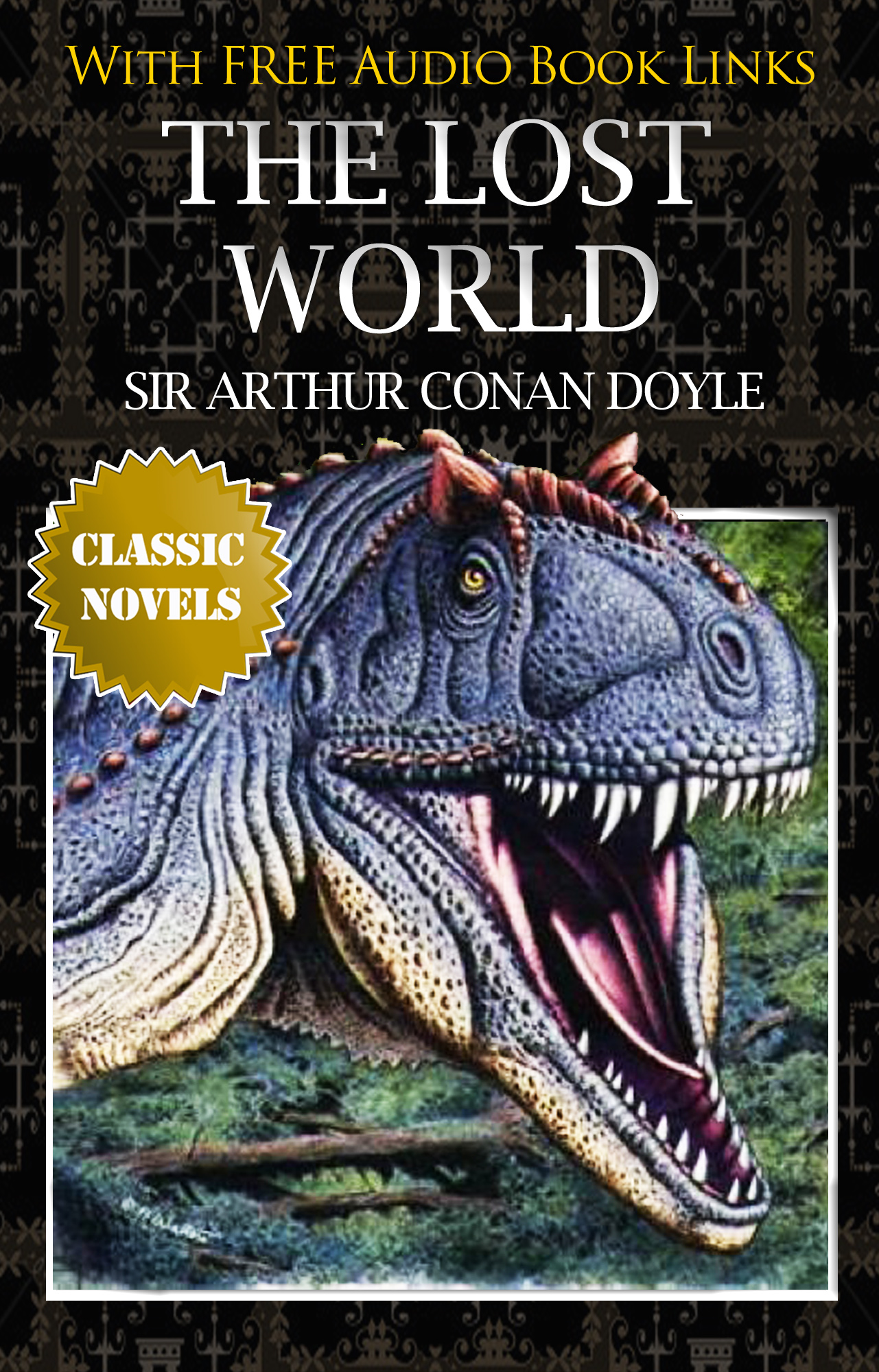 THE LOST WORLD Classic Novels: New Illustrated By: SIR ARTHUR CONAN DOYLE
