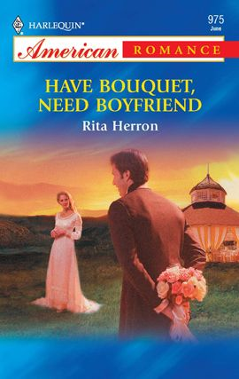 Have Bouquet, Need Boyfriend By: Rita Herron