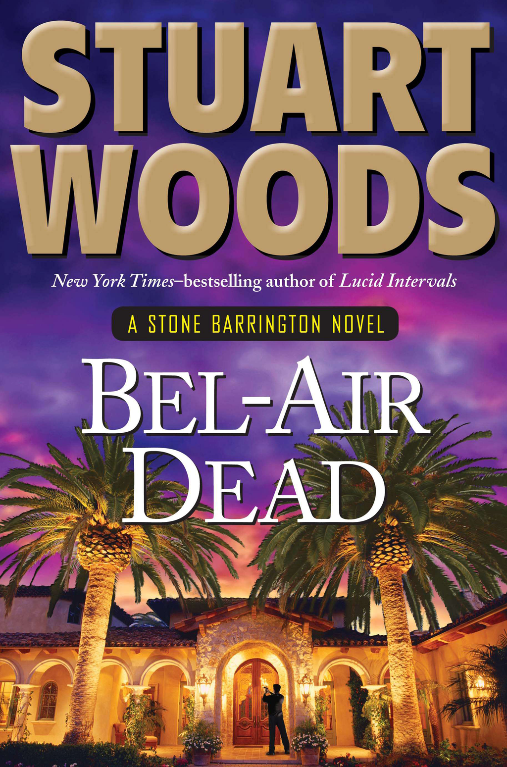 Bel-Air Dead: A Stone Barrington Novel By: Stuart Woods
