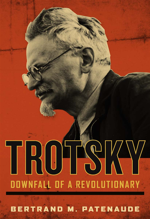 Trotsky By: Bertrand M. Patenaude