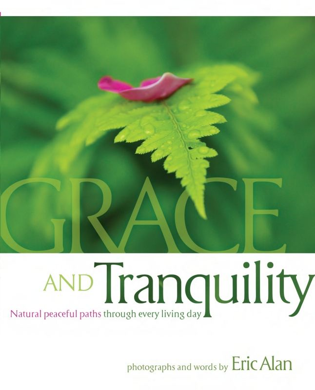 Grace and Tranquility By: Eric Alan