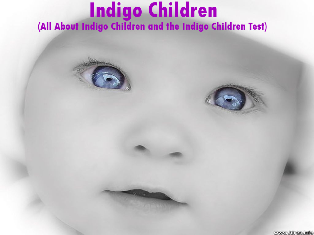 Indigo Children  (All About Indigo Children and the Indigo Children Test)