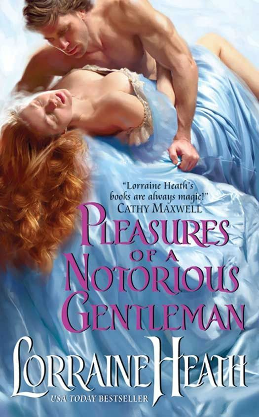 Pleasures of a Notorious Gentleman By: Lorraine Heath