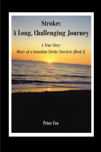 Stroke: A Long, Challenging Journey-A True Story