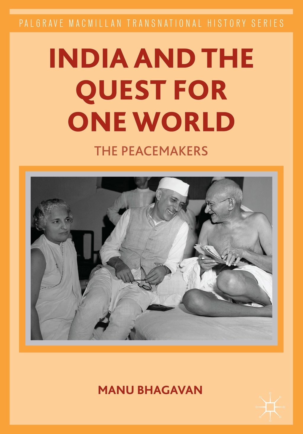 India and the Quest for One World The Peacemakers