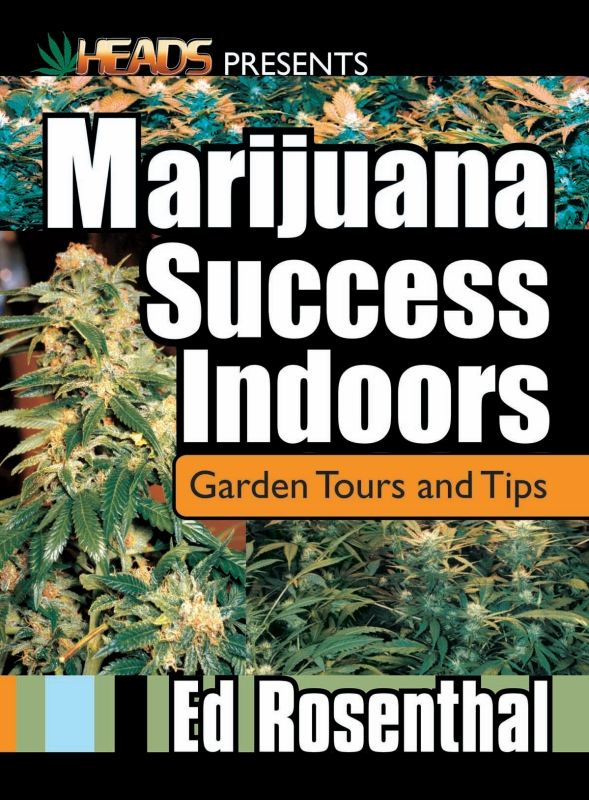 Marijuana Success Indoors By: Ed Rosenthal