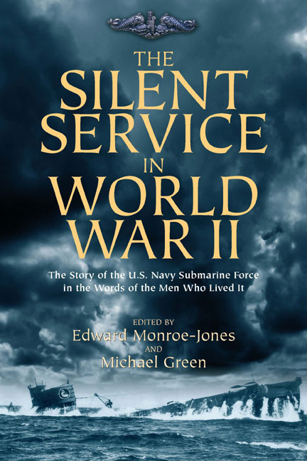 The Silent Service in World War II By: Green, Michael,Monroe-Jones, Edward