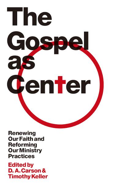 The Gospel as Center: Renewing Our Faith and Reforming Our Ministry Practices By: Andrew Davis,Bryan Chapell,Colin S. Smith,D. A. Carson,J. Ligon Duncan,Kevin DeYoung,Mike Bullmore,Philip Graham Ryken,Reddit  Andrews III,Richard D. Phillips,Sam Storms,Sandy Willson,Stephen T. Um,Thabiti M. Anyabwile,Tim Savage,Timothy Keller