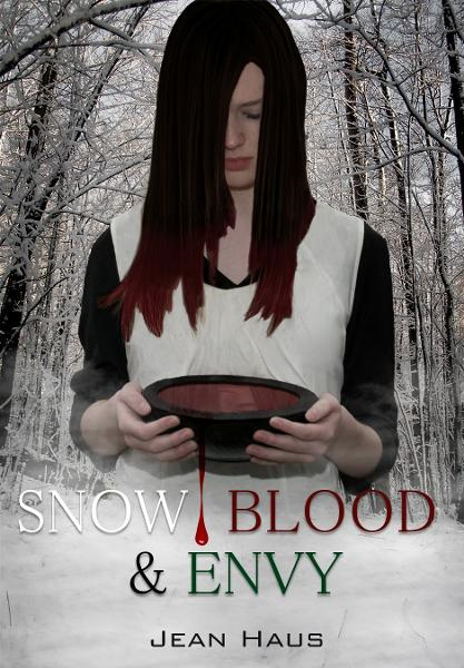 Snow, Blood, and Envy By: Jean Haus