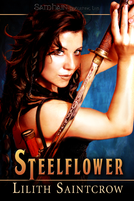 Steelflower By: Lilith Saintcrow