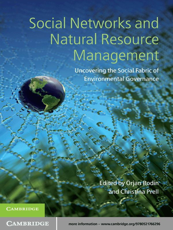 Social Networks and Natural Resource Management Uncovering the Social Fabric of Environmental Governance