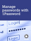 Manage passwords, with 1Password By: Scott McNulty