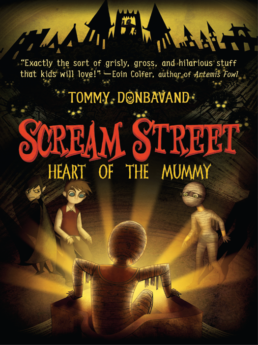 Scream Street: Heart of the Mummy By: Tommy Donbavand