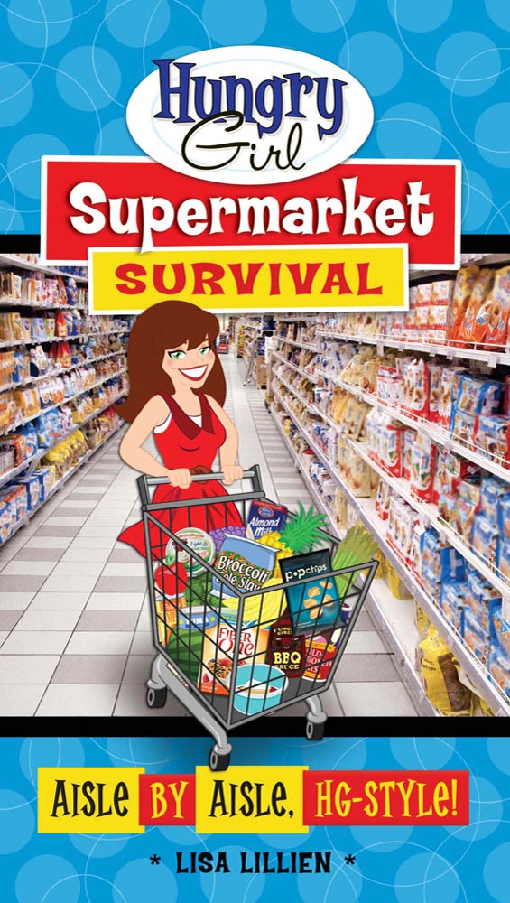 Hungry Girl Supermarket Survival By: Lisa Lillien