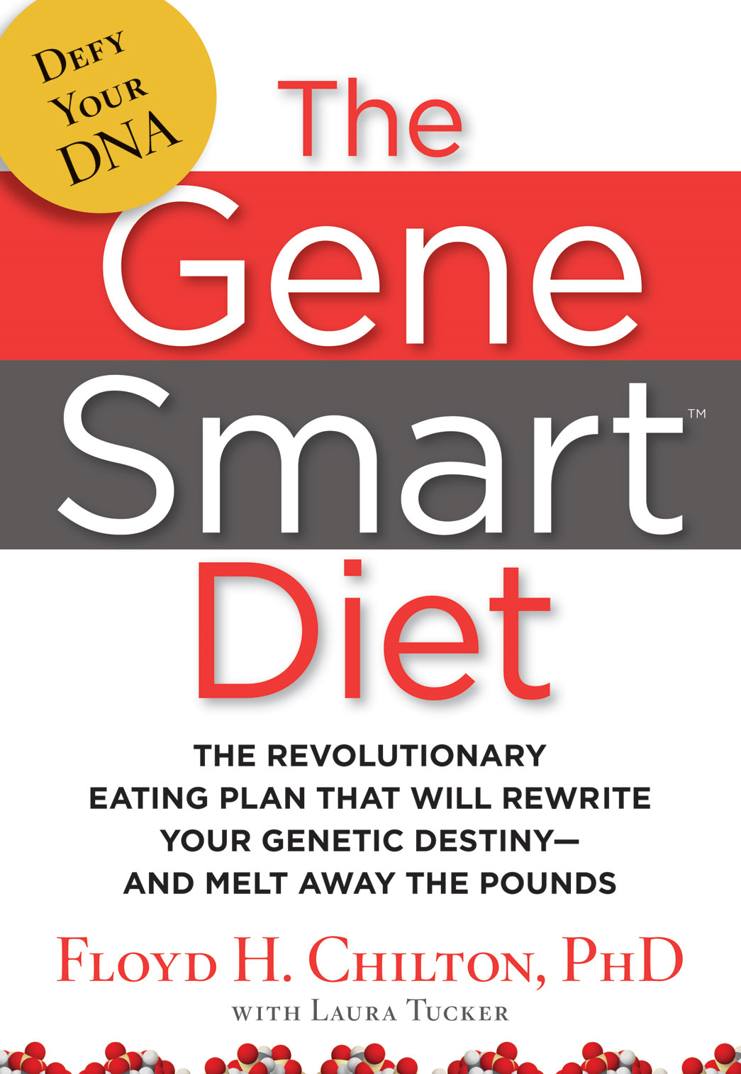 The Gene Smart Diet: The Revolutionary Eating Plan That Will Rewrite Your Genetic DestinyAnd Melt Away the Pounds