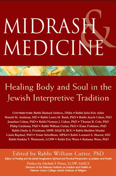 Midrash & Medicine: Healing Body and Soul in the Jewish Interpretive Tradition