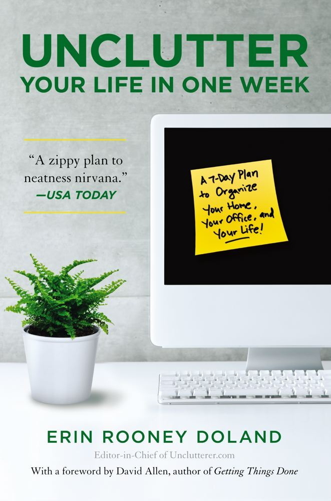 Unclutter Your Life in One Week By: Erin R Doland