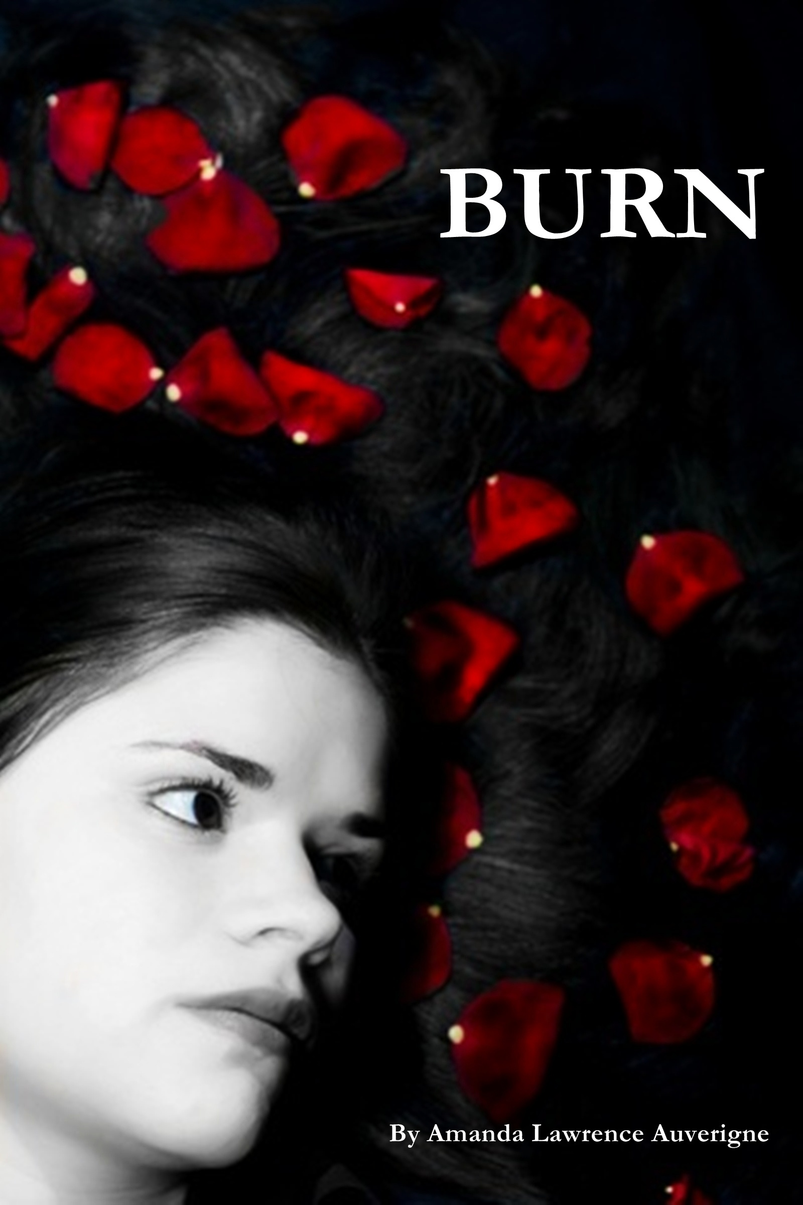 Burn: A Short Romance Story By: Amanda Lawrence Auverigne