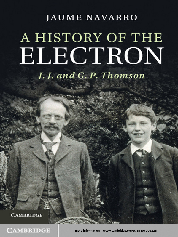 A History of the Electron J. J. and G. P. Thomson