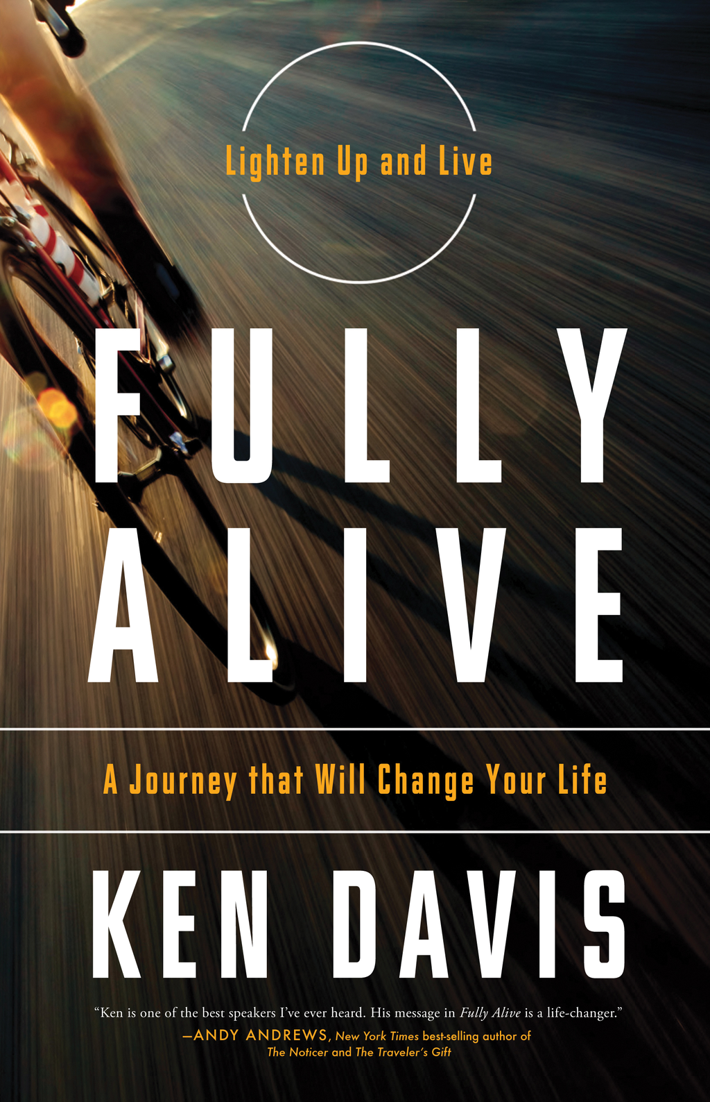 Fully Alive By: Ken Davis