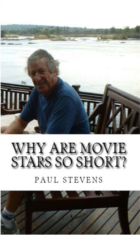 Why are Movie Stars So Short? By: Paul Stevens