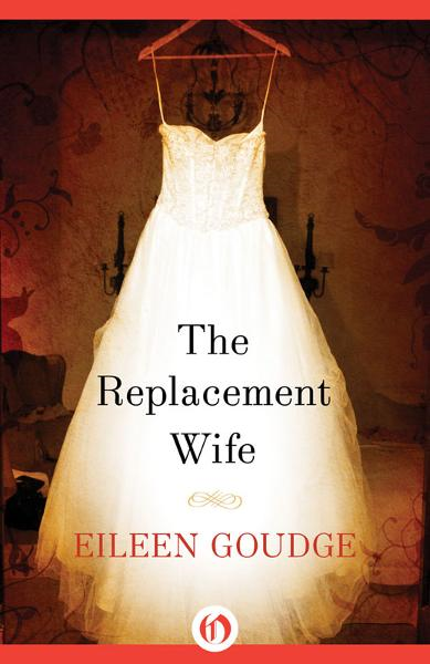 The Replacement Wife By: Eileen Goudge