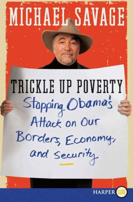 Trickle Up Poverty By: Michael Savage