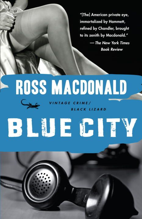 Blue City By: Ross Macdonald