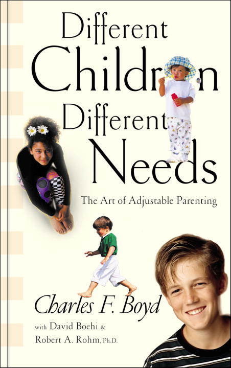 Different Children, Different Needs By: David Boehi,Dr. Charles F. Boyd