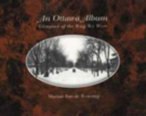 An Ottawa Album: Glimpses of the Way We Were By: Van de Wetering, Marion