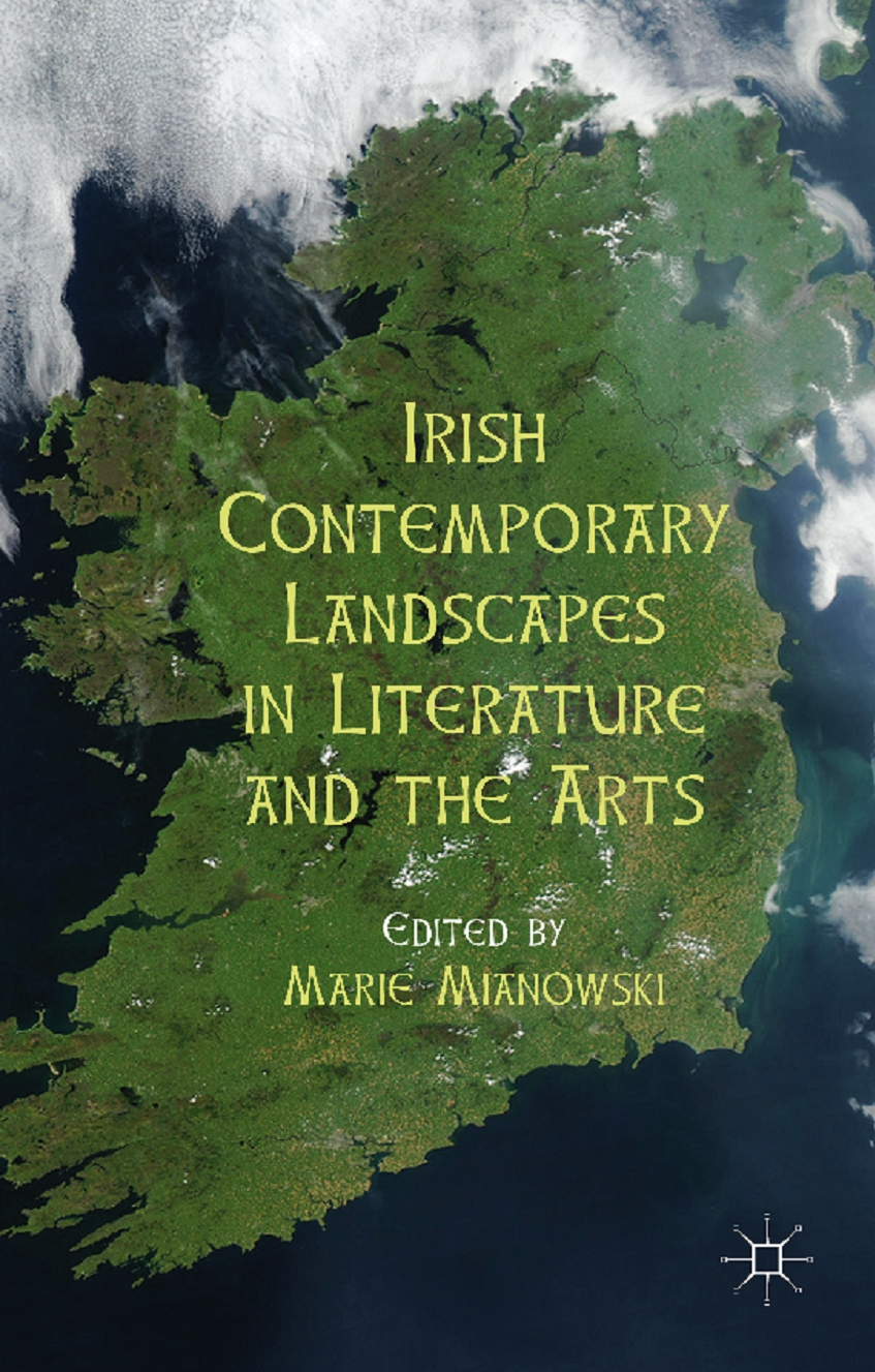 Irish Contemporary Landscapes in Literature and the Arts
