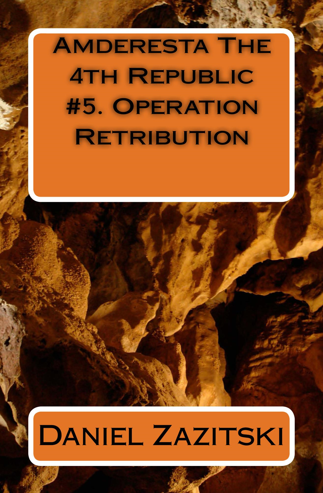 Amderesta The 4th Republic #5. Operation Retribution