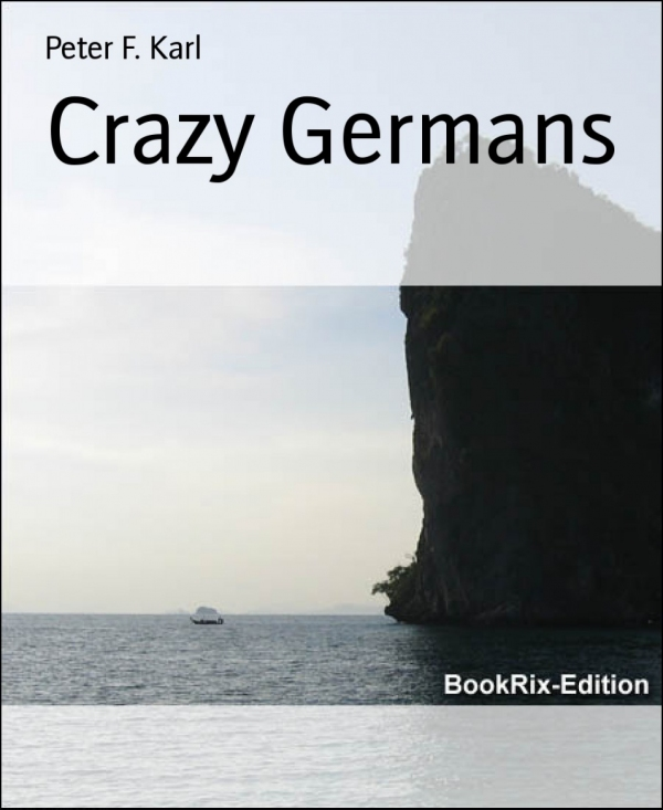 Crazy Germans