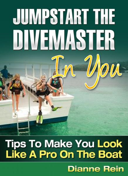 Jumpstart the Divemaster in You - Tips to Make You Look Like a Pro on the Boat (A scuba-diving-smiles.com New Diver Series)