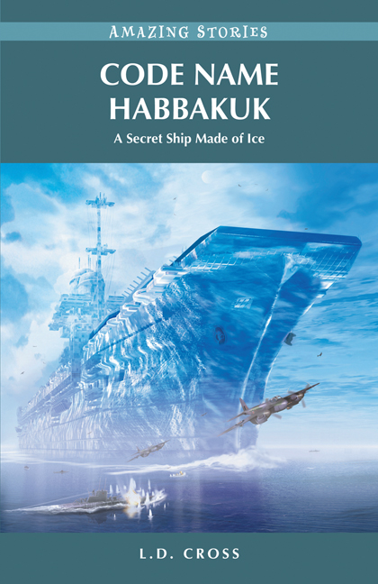 Code Name Habbakuk: A Secret Ship Made of Ice